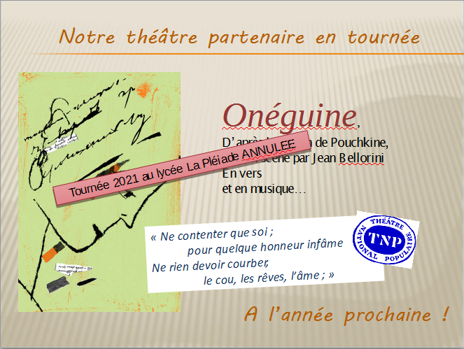 """Affiche """"Onéguine"""" TNP barrée indiquant Tournée 2021 au lycée La Pléiade Annulée"""